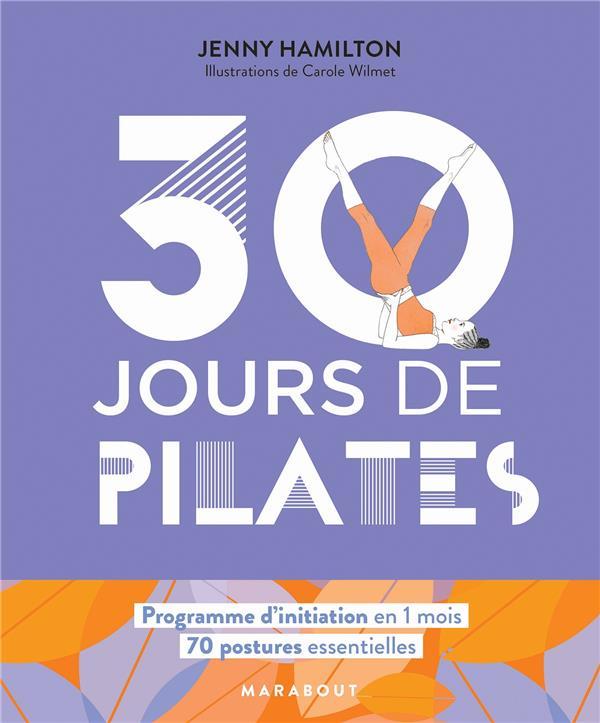 30 JOURS DE PILATES - UN PROGRAMME IDEAL POUR CEUX QUI VEULENT S'INITIER AUX PILATES GAINES/WILMET MARABOUT