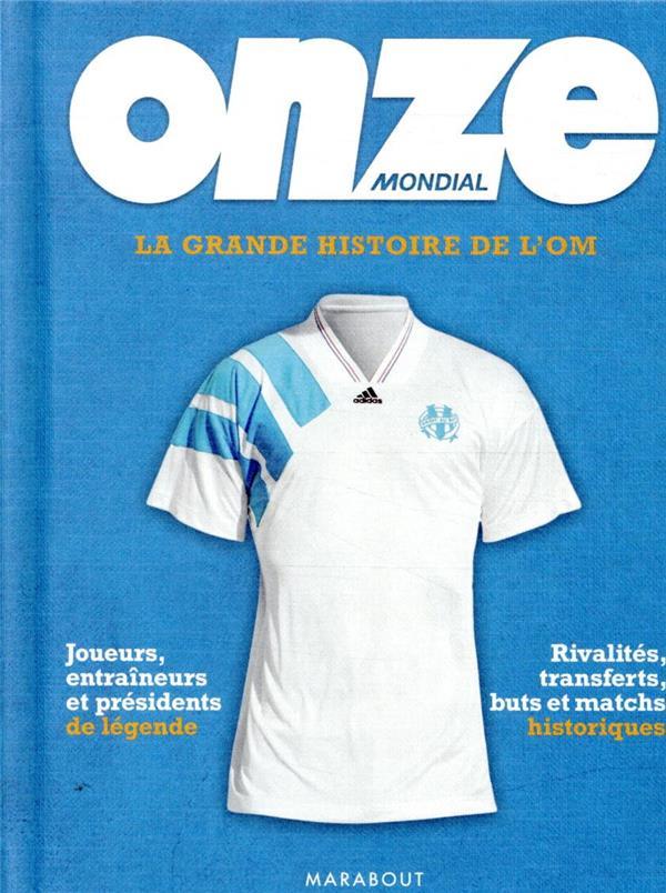 LA GRANDE HISTOIRE DE L'OM ONZE MONDIAL MARABOUT