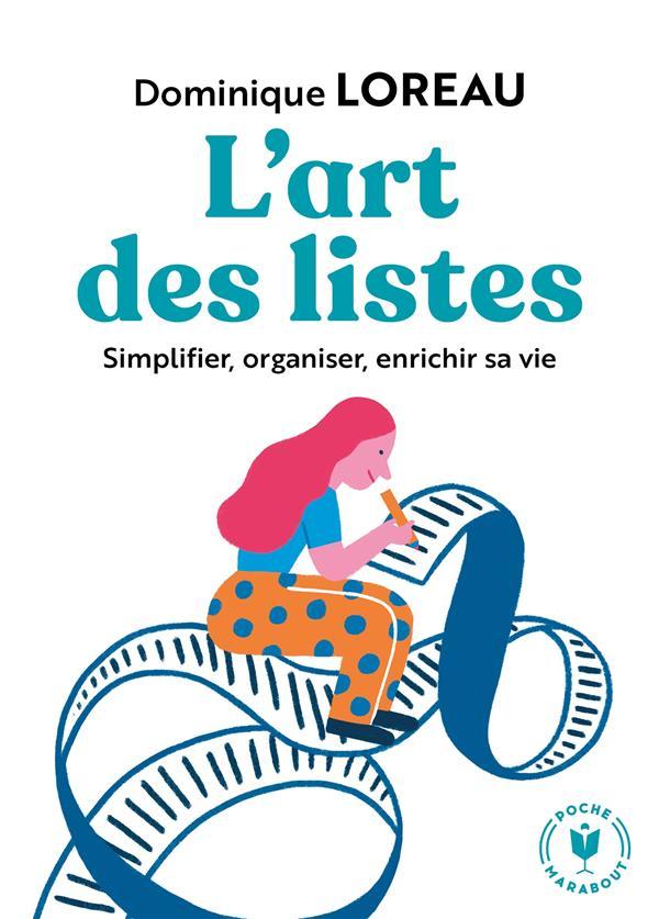 L'ART DES LISTES  -  SIMPLIFIER, ORGANISER, ENRICHIR SA VIE LOREAU DOMINIQUE MARABOUT