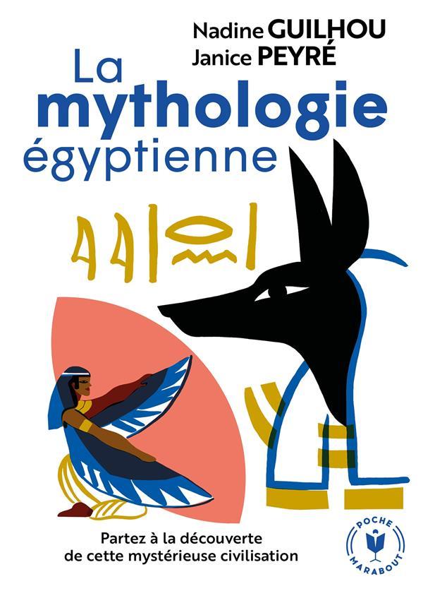 - LA MYTHOLOGIE EGYPTIENNE  -  PARTEZ A LA DECOUVERTE DE CETTE MYSTERIEUSE CIVILISATION