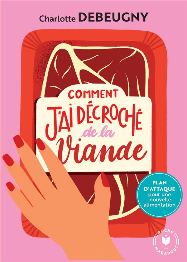 COMMENT J'AI DECROCHE DE LA VIANDE DEBEUGNY, CHARLOTTE MARABOUT
