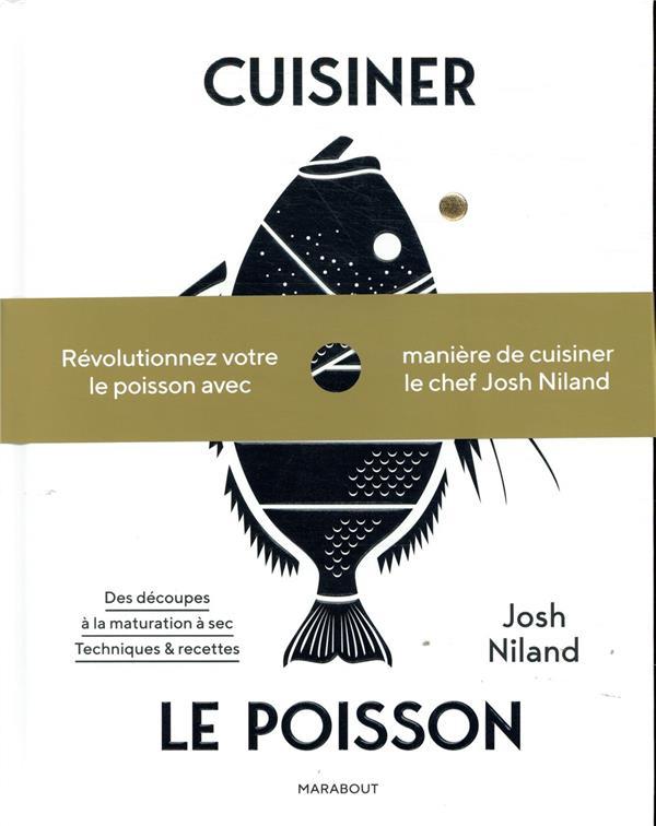 CUISINER LE POISSON NILAND JOSH MARABOUT