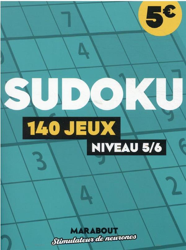 SUDOKU : 140 JEUX, NIVEAU 56 XXX MARABOUT