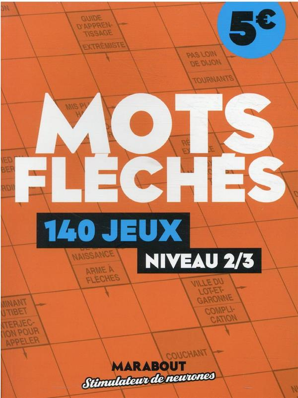 MOTS FLECHES : 140 JEUX, NIVEAU 23 XXX MARABOUT