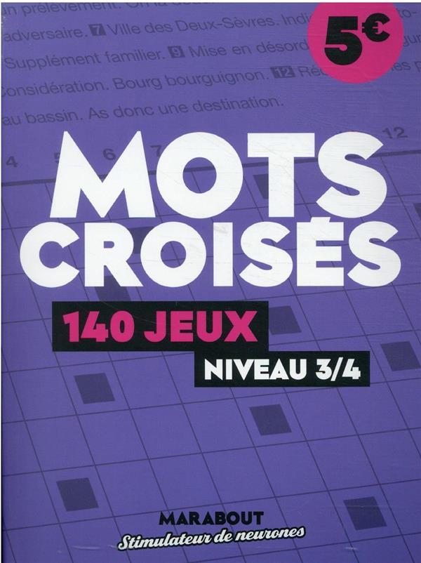MOTS CROISES : 140 JEUX, NIVEAU 34 XXX MARABOUT