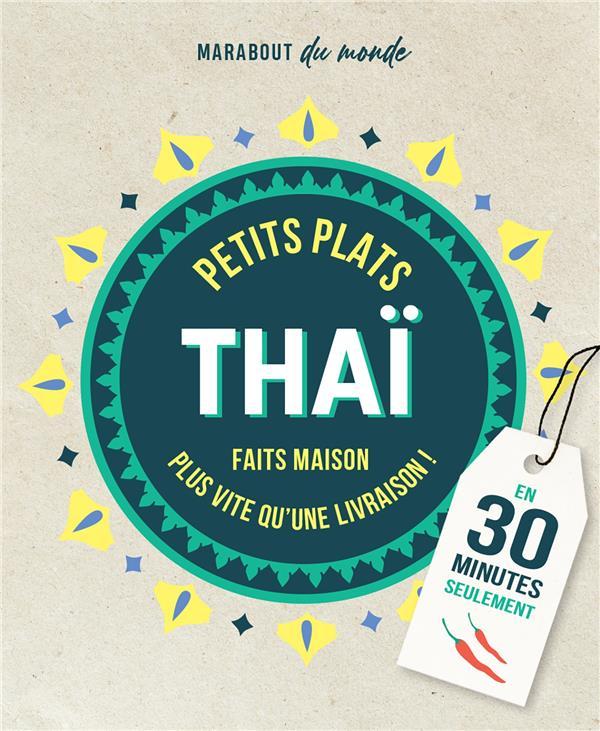 PETITS PLATS THAI FAITS MAISON EN 30 MINUTES SEULEMENT  -  PLUS VITE QU'UNE LIVRAISON !