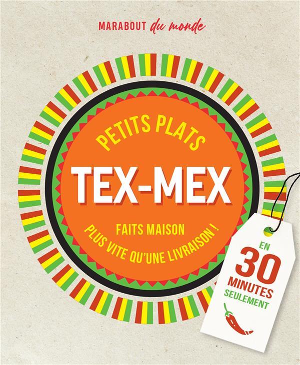 PETITS PLATS TEX-MEX FAITS MAISON EN 30 MINUTES SEULEMENT : PLUS VITE QU'UNE LIVRAISON !