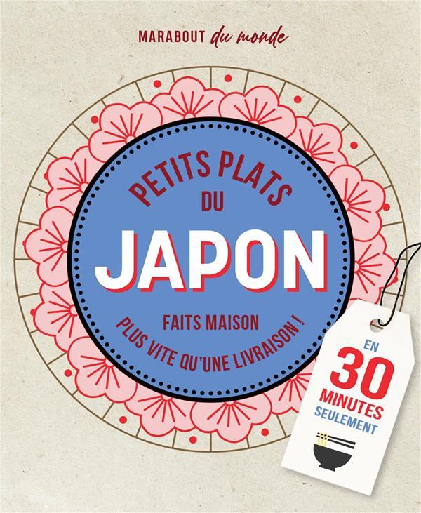 PETITS PLATS DU JAPON FAITS MAISON EN 30 MINUTES SEULEMENT  -  PLUS VITE QU'UNE LIVRAISON ! XXX MARABOUT