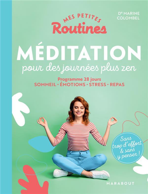 MES PETITES ROUTINES  -  MEDITATION POUR DES JOURNEES PLUS ZEN XXX MARABOUT
