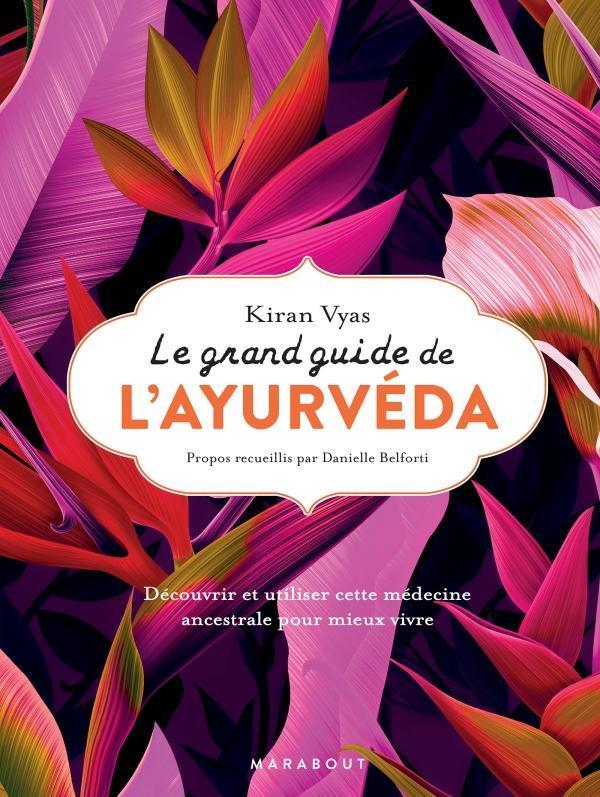 LE GRAND GUIDE DE L-AYURVEDA VYAS KIRAN MARABOUT