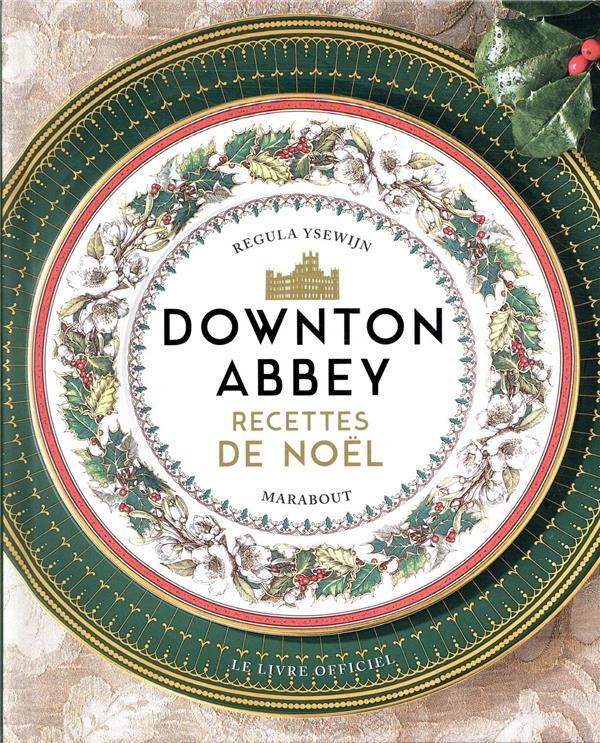 DOWNTON ABBEY -  RECETTES DE N XXX MARABOUT