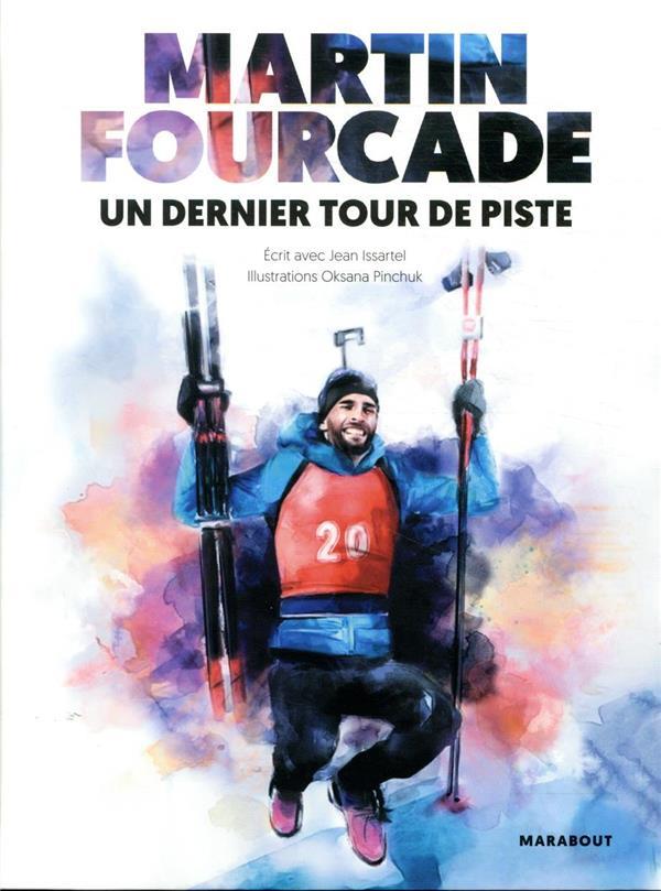 MARTIN FOURCADE, UN DERNIER TOUR DE PISTE FOURCADE, MARTIN  MARABOUT