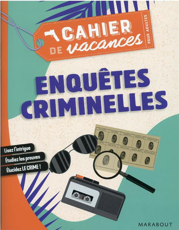 LE CAHIER DE VACANCES POUR ADULTES  -  ENQUETES CRIMINELLES XXX MARABOUT