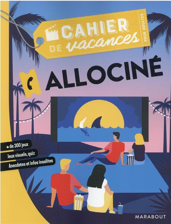 CAHIER DE VACANCES - ALLOCINE   MARABOUT