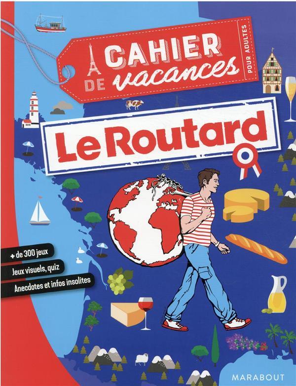 LE CAHIER DE VACANCES POUR ADULTES  -  LE ROUTARD FRANCE XXX MARABOUT