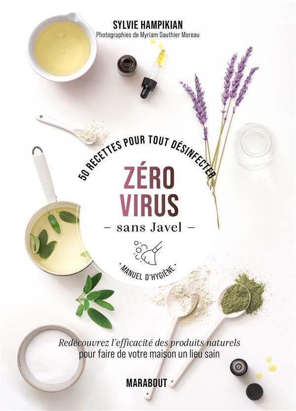 ZERO VIRUS SANS JAVEL  -  FAITES VOUS-MEME VOS PRODUITS POUR ELIMINER VIRUS ET BACTERIES HAMPIKIAN SYLVIE MARABOUT