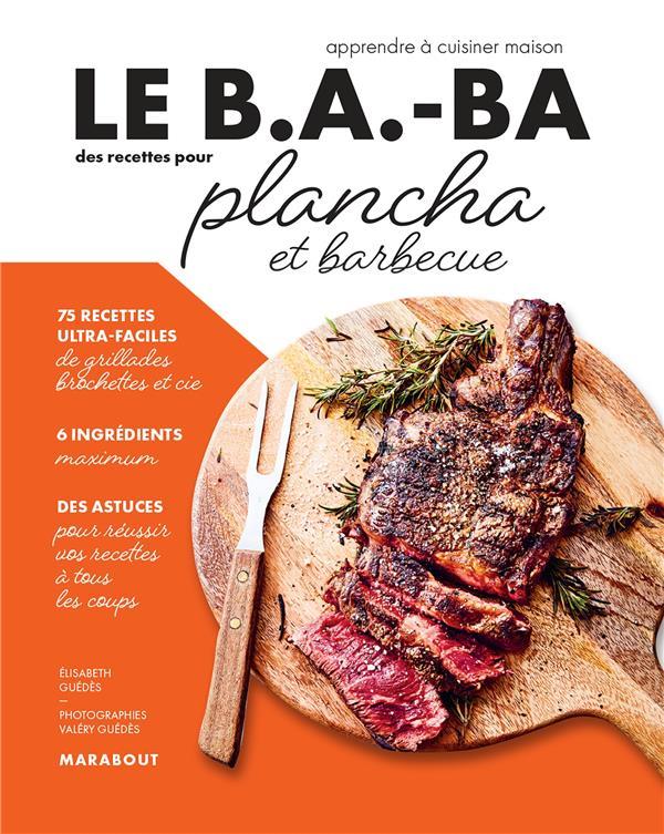 LE B.A-BA DE LA CUISINE  -  PLANCHA ET BARBECUE GUEDES, ELISABETH  MARABOUT
