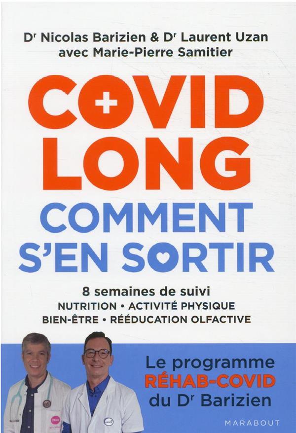 COVID LONG, COMMENT S'EN SORTIR : 8 SEMAINES DE SUIVI, LE PROGRAMME REHAB-COVID DU DR BARIZIEN BARIZIEN, NICOLAS  MARABOUT
