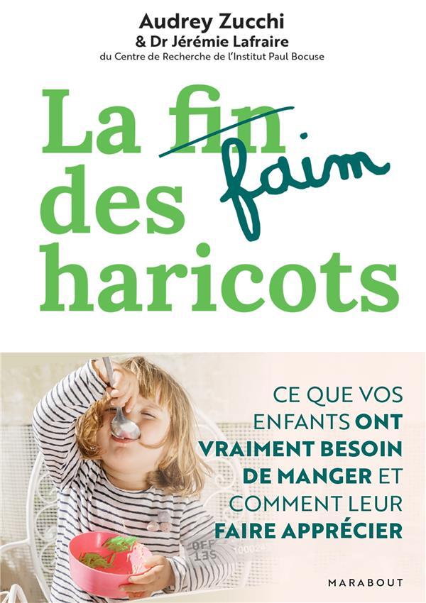 LA FAIM DES HARICOTS : CE QUE VOS ENFANTS ONT VRAIMENT BESOIN DE MANGER ET COMMENT LEUR FAIRE APPRECIER