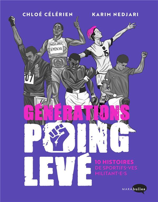 GENERATIONS POING LEVE : 10 HISTOIRES DE SPORTIFS-VES MILITANTS NEDJARI/CELERIEN MARABOUT