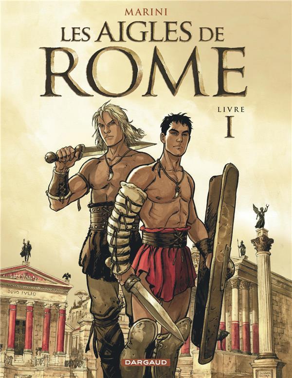 LES AIGLES DE ROME T1 LES AIGLES DE ROME LIVRE I MARINI/ENRICO DARGAUD