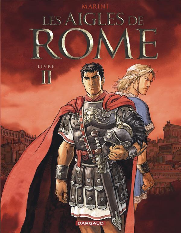 LES AIGLES DE ROME T2 LES AIGLES DE ROME LIVRE II MARINI/ENRICO DARGAUD