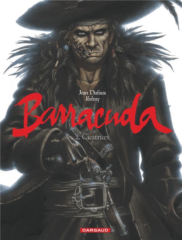 BARRACUDA T2 CICATRICES DUFAUX/JEREMY DARGAUD