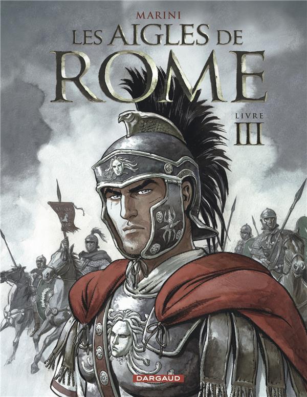 LES AIGLES DE ROME T3 LES AIGLES DE ROME LIVRE III MARINI/ENRICO DARGAUD