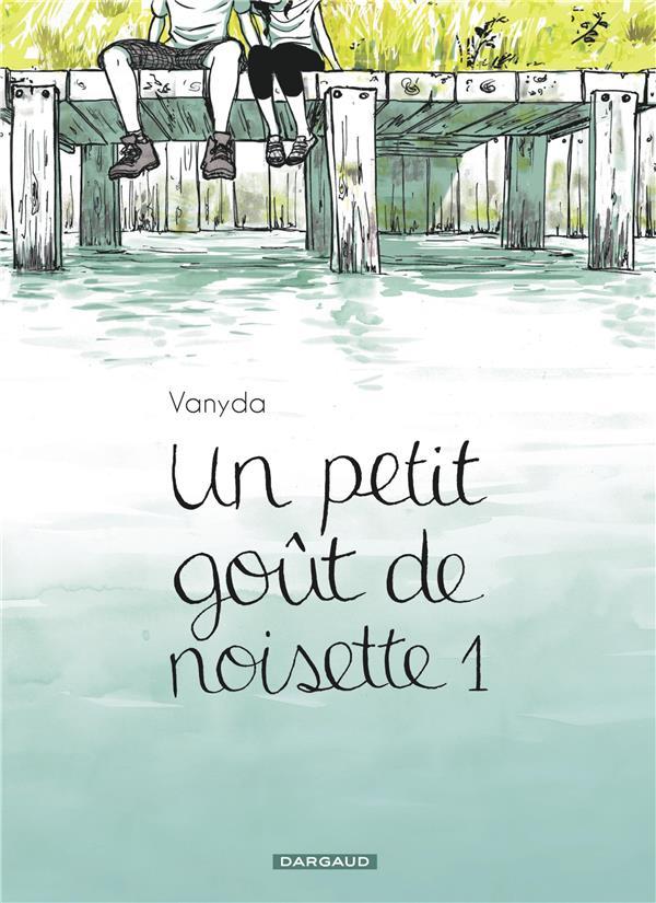 UN PETIT GOUT DE NOISETTE T.1 VANYDA Dargaud