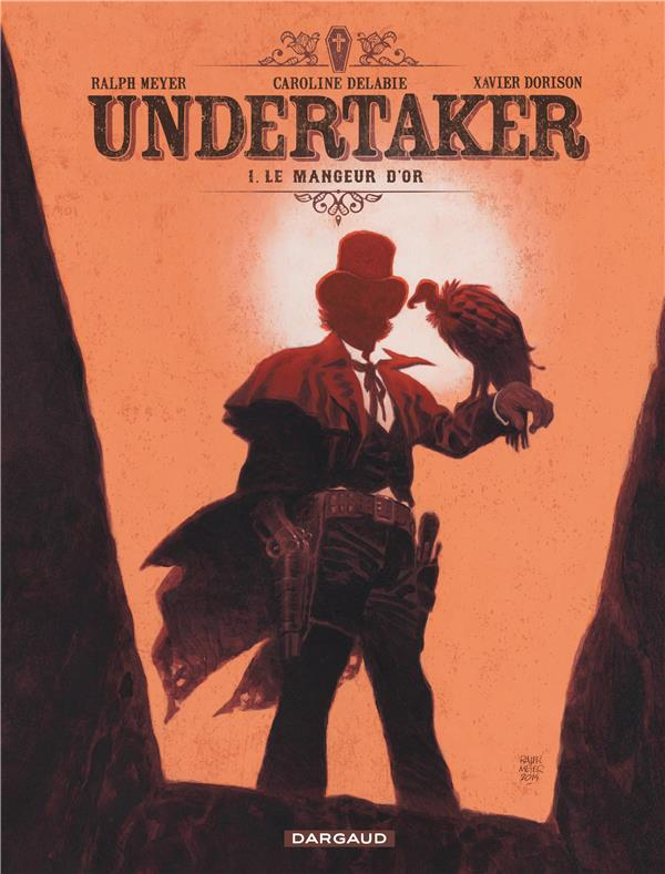 LE MANGEUR D'OR - UNDERTAKER - T1 Meyer Ralph Dargaud