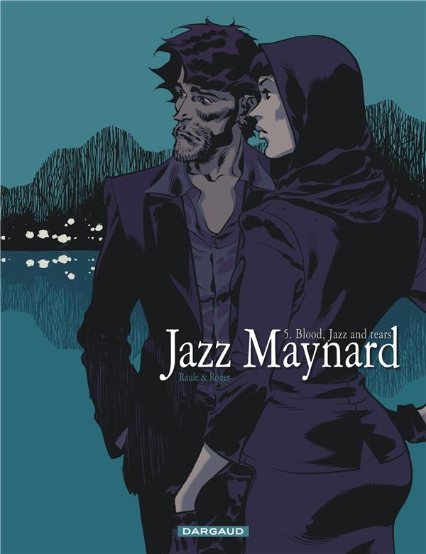 Jazz Maynard Blood, Jazz and tears Vol.5 Roger Dargaud