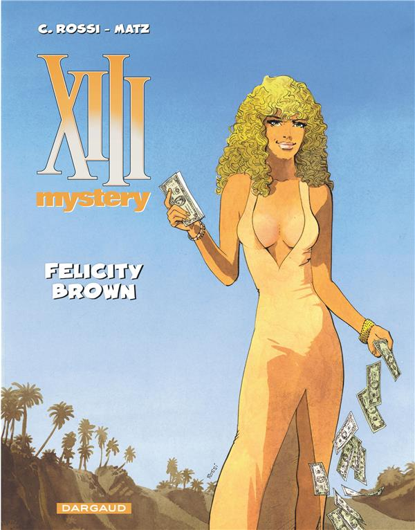 XIII mystery Felicity Brown Vol.9 Rossi Christian Dargaud