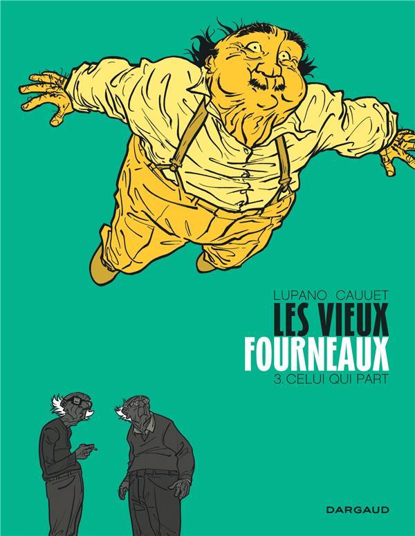 LES VIEUX FOURNEAUX - TOME 3 - CELUI QUI PART Lupano Wilfrid Dargaud