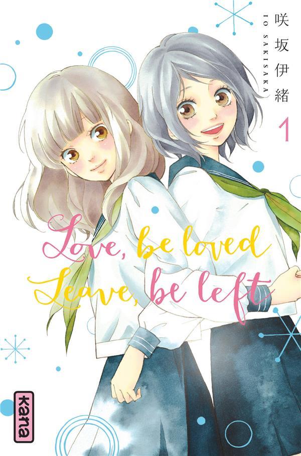 LOVE,BE LOVED LEAVE,BE LEFT T1 Sakisaka Io Kana