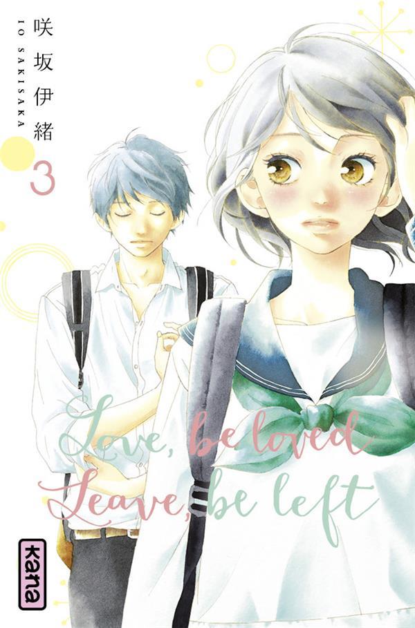 Love, be loved, leave, be left Vol.3 Sakisaka Io Kana