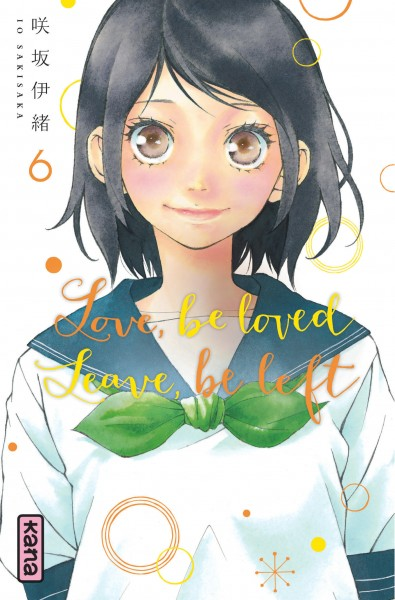 LOVE, BE LOVED LEAVE, BE LEFT , TOME 6 IO SAKISAKA DARGAUD
