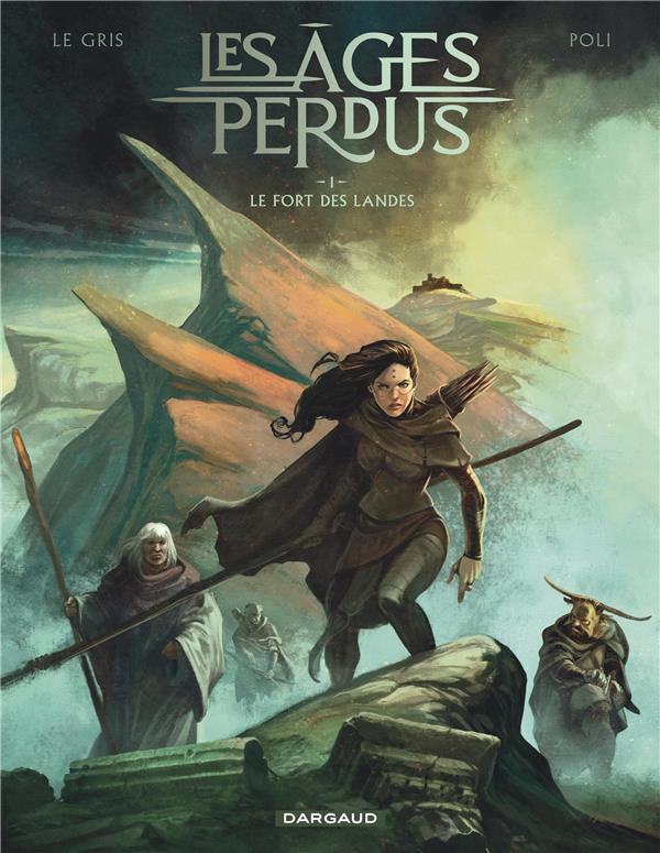 LES AGES PERDUS T.1  -  LE FORT DES LANDES LE GRIS, JEROME   DARGAUD