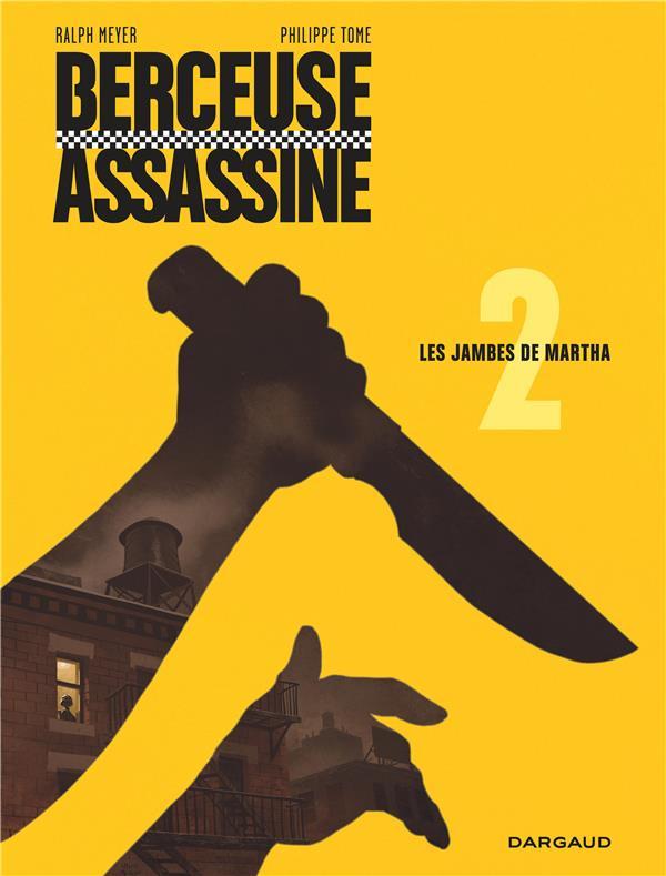 BERCEUSE ASSASSINE - TOME 2 - LES JAMBES DE MARTHA TOME/MEYER RALPH DARGAUD