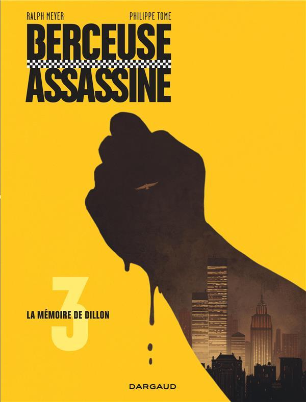 BERCEUSE ASSASSINE - TOME 3 - LA MEMOIRE DE DILLON TOME/MEYER RALPH DARGAUD