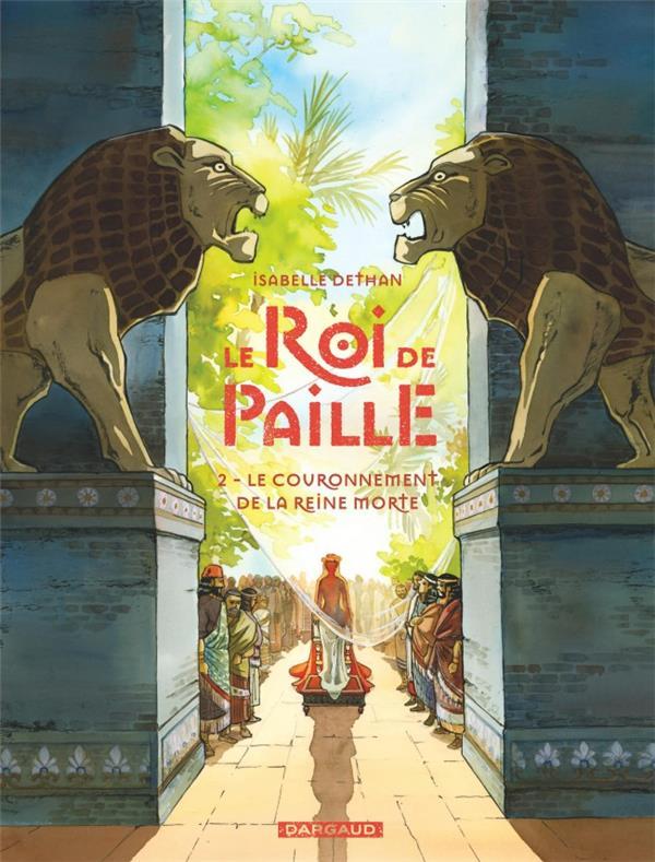 LE ROI DE PAILLE - TOME 2 - LE COURONNEMENT DE LA REINE MORTE