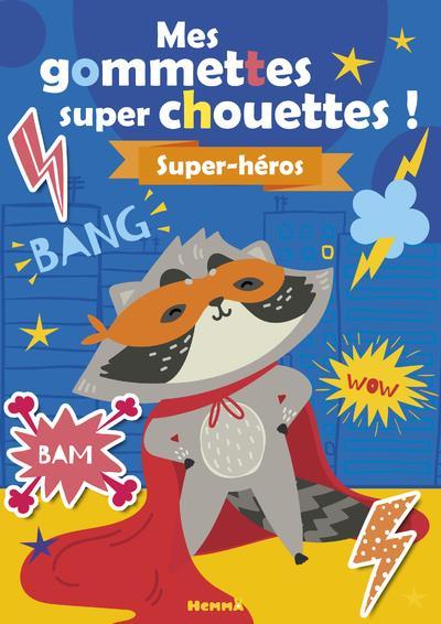 MES GOMMETTES SUPER CHOUETTES  -  SUPER-HEROS COLLECTIF HEMMA