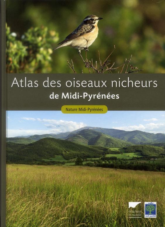 ATLAS DES OISEAUX NICHEURS DE MIDI-PYRENEES NATURE MIDI-PYRENEES DELACHAUX