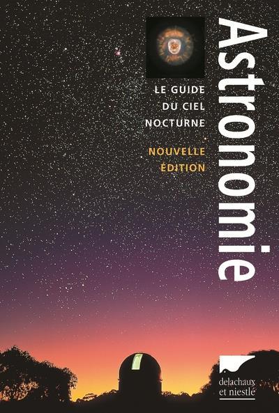 ASTRONOMIE (NE). LE GUIDE DU C