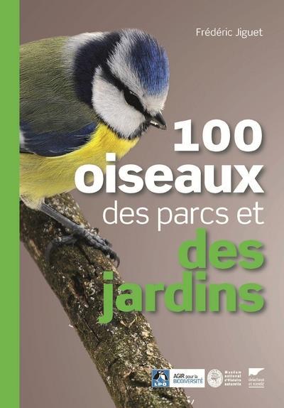 100 OISEAUX DES PARCS ET DES JARDINS JIGUET FREDERIC DELACHAUX