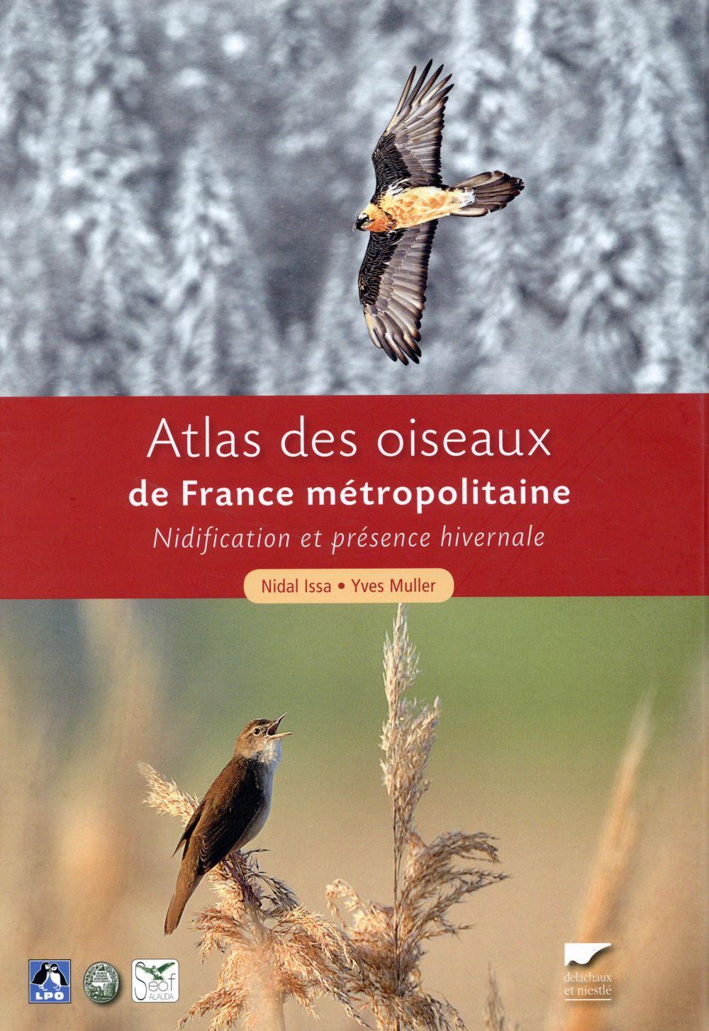 ATLAS DES OISEAUX DE FRANCE METROPOLITAINE  -  NIDIFICATION ET PRESENCE HIVERNALE ISSA NIDAL Delachaux et Niestlé