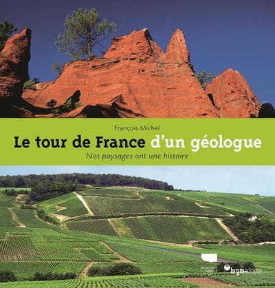 LE TOUR DE FRANCE D'UN GEOLOGUE MICHEL FRANCOIS DELACHAUX