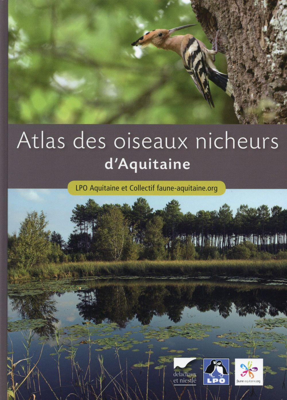 ATLAS DES OISEAUX NICHEURS D'AQUITAINE LPO AQUITAINE L A. Delachaux et Niestlé
