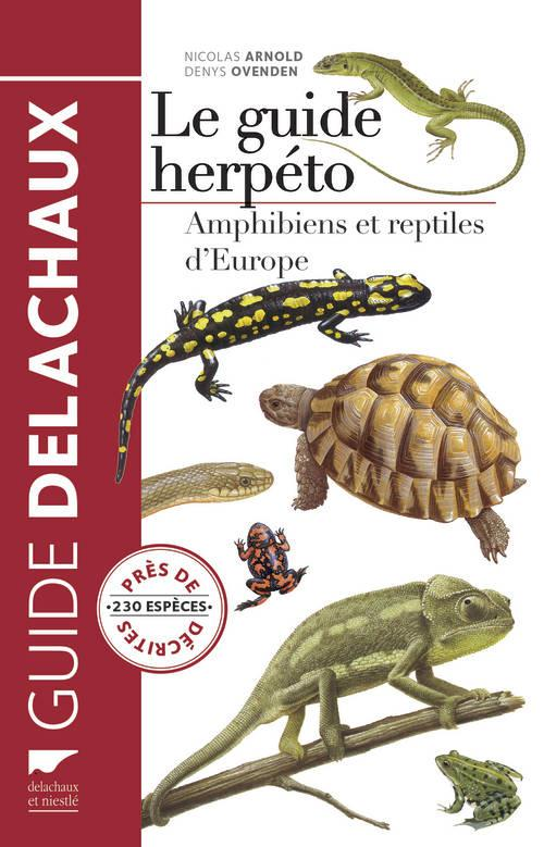 LE GUIDE HERPETO ARNOLD/OVENDEN Delachaux et Niestlé