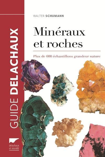 MINERAUX ET ROCHES  -  PLUS DE 600 ECHANTILLONS GRANDEUR NATURE SCHUMANN WALTER Delachaux et Niestlé