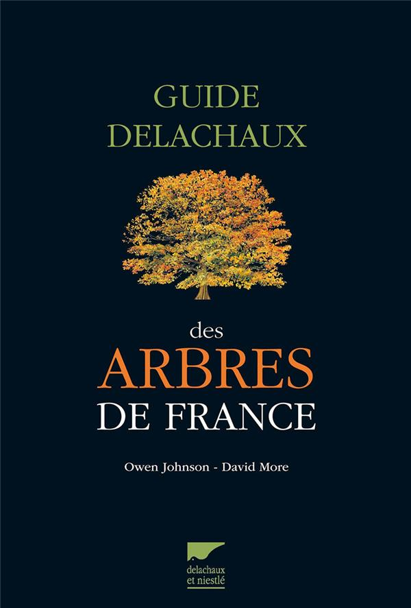 GUIDE DELACHAUX DES ARBRES DE FRANCE JOHNSON  OWEN / MORE  DAVID Delachaux et Niestlé